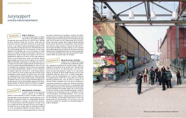 JuryrapportStrijp-S - EindhovenIn de oude Philipsfabrieken op Strijp-Swas het licht al lang geleden uitgedaan.De gebouwen ...