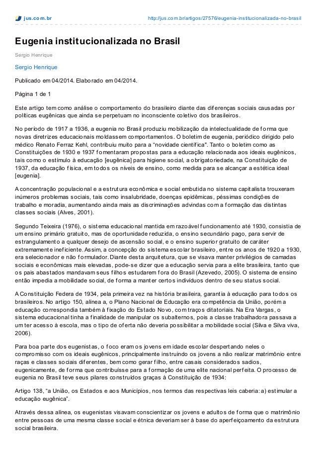 jus.com.br http://jus.com.br/artigos/27576/eugenia-institucionalizada-no-brasil Sergio Henrique Eugenia institucionalizada...