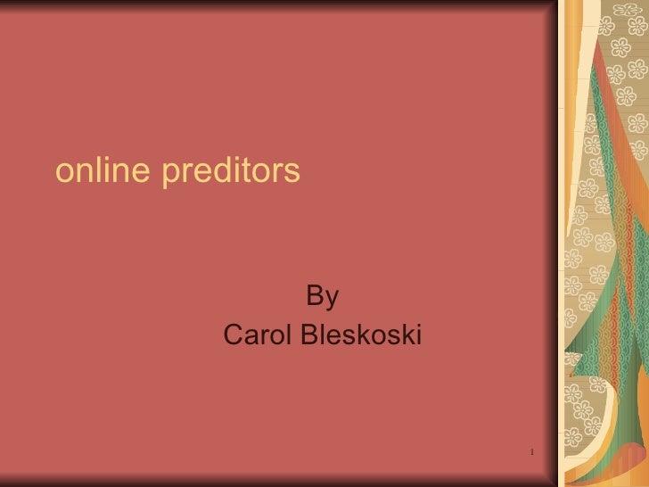 online preditors By Carol Bleskoski