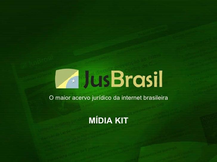 O maior acervo jurídico da internet brasileira MÍDIA KIT