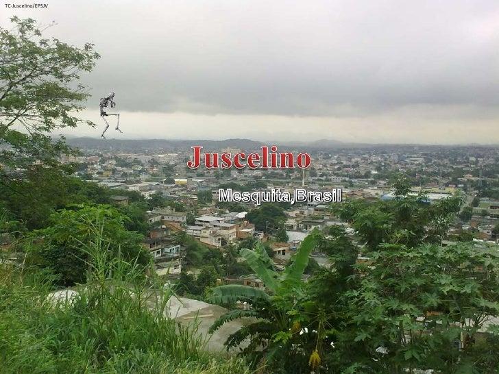 Juscelino<br />TC-Juscelino/EPSJV<br />Mesquita,Brasil<br />