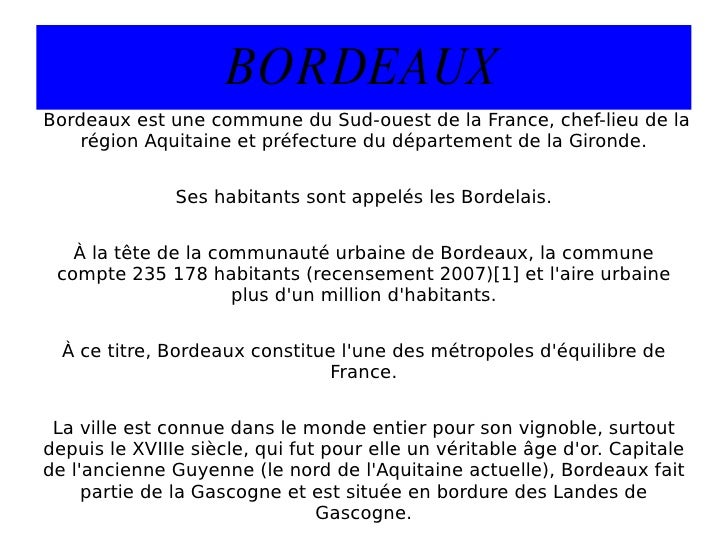 BORDEAUX Bordeaux est une commune du Sud-ouest de la France, chef-lieu de la région Aquitaine et préfecture du département...