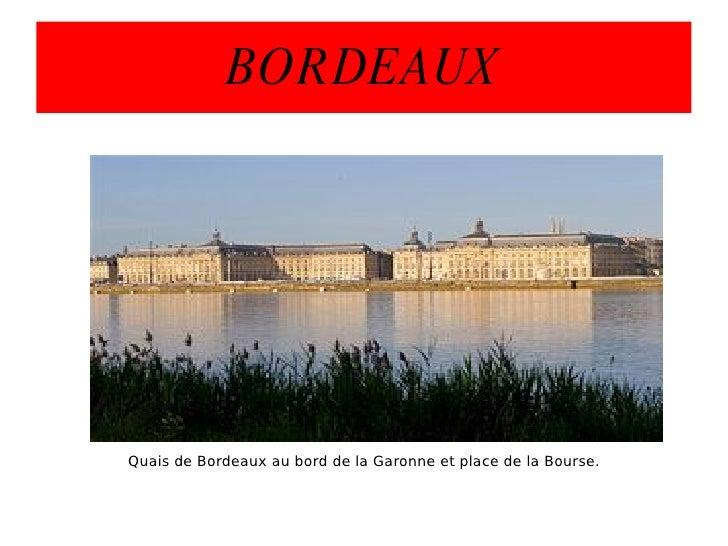 BORDEAUX Quais de Bordeaux au bord de la Garonne et place de la Bourse.