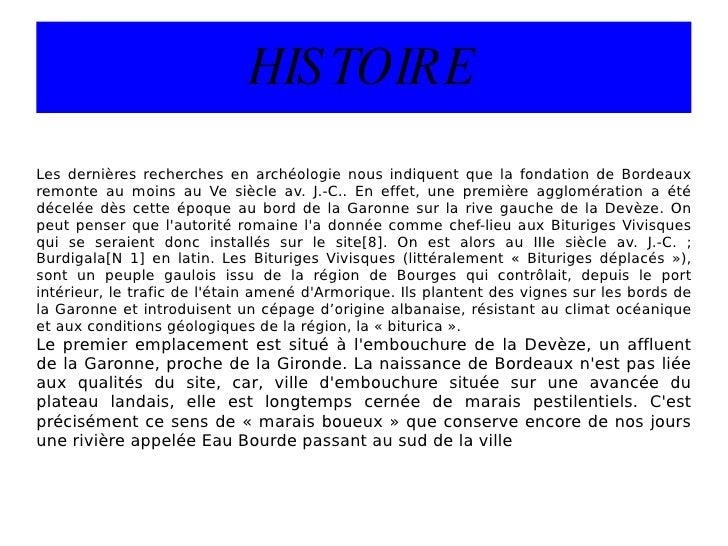 HISTOIRE Les dernières recherches en archéologie nous indiquent que la fondation de Bordeaux remonte au moins au Ve siècle...