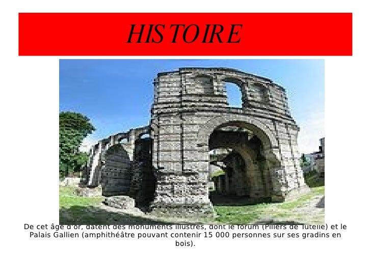 HISTOIRE De cet âge d'or, datent des monuments illustres, dont le forum (Piliers de Tutelle) et le Palais Gallien (amphith...