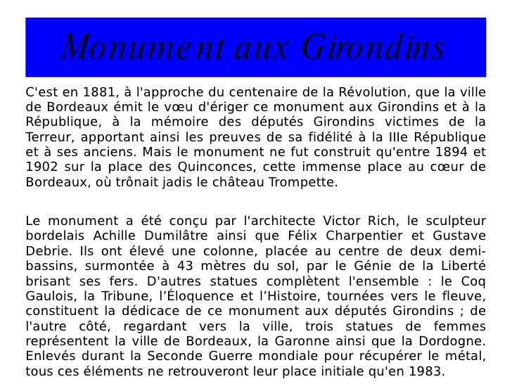 Monument aux Girondins C'est en 1881, à l'approche du centenaire de la Révolution, que la ville de Bordeaux émit le vœu d'...