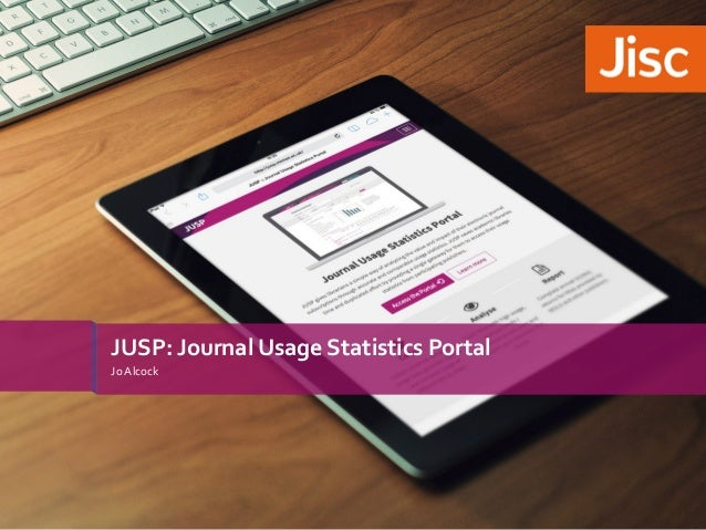 Jo	Alcock JUSP:	Journal	Usage	Statistics	Portal