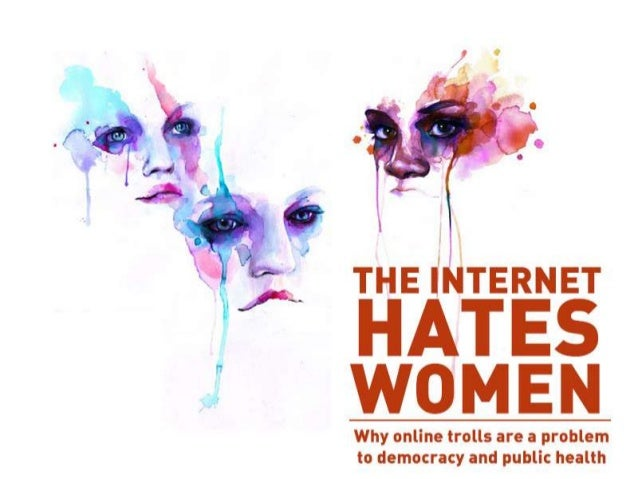 Why the internet hates women