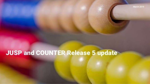 JUSP and COUNTER Release 5 update March 2019