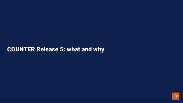 JUSP and COUNTER Release 5 - update Slide 3