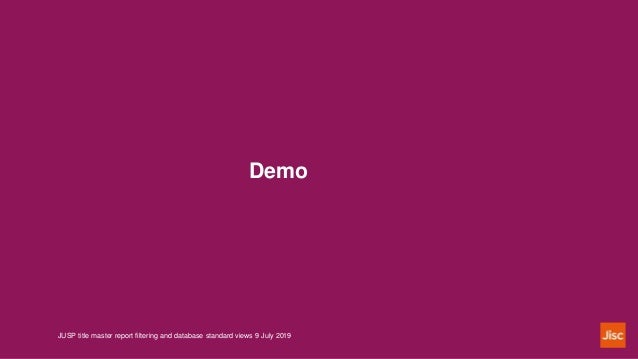 Demo JUSP title master report filtering and database standard views 9 July 2019