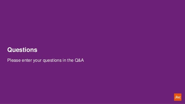 Questions Please enter your questions in the Q&A