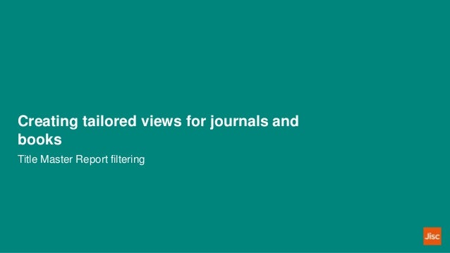 Creating tailored views for journals and books Title Master Report filtering