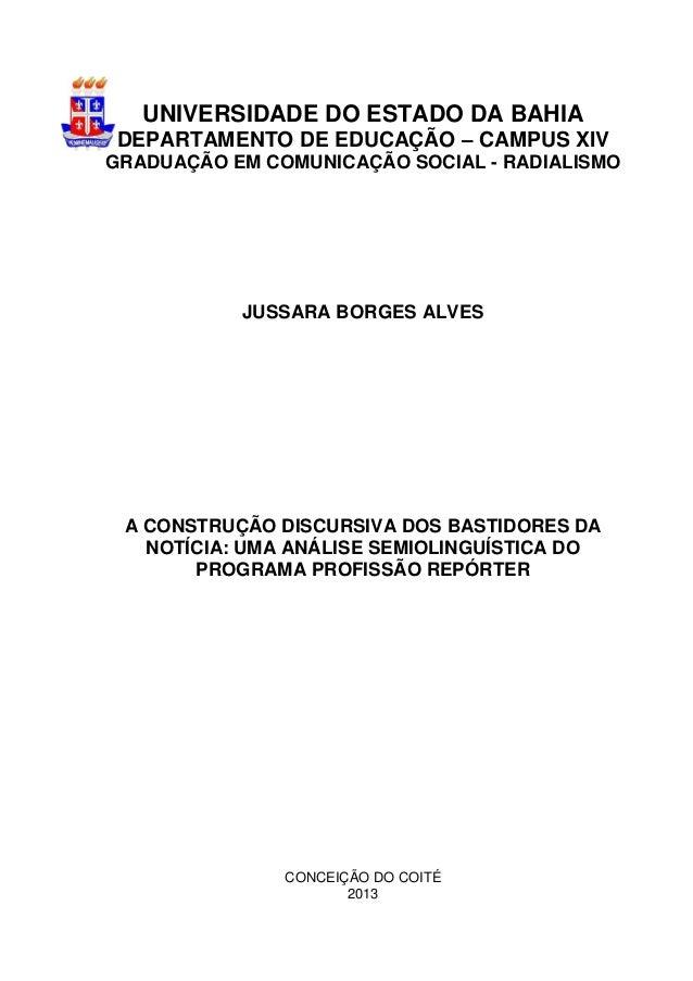 UNIVERSIDADE DO ESTADO DA BAHIA DEPARTAMENTO DE EDUCAÇÃO – CAMPUS XIV GRADUAÇÃO EM COMUNICAÇÃO SOCIAL - RADIALISMO JUSSARA...