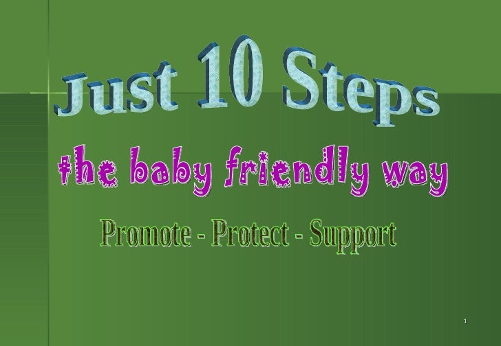 the baby friendly way Just 10 Steps Promote - Protect - Support