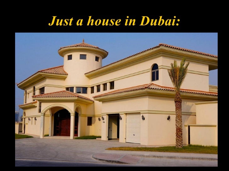 Just a house in Dubai: