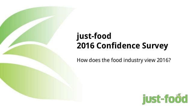 just-food 2016 Confidence Survey How does the food industry view 2016?