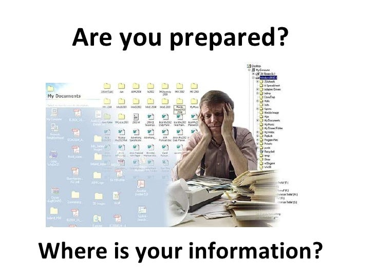 Are you prepared? Where is your information?