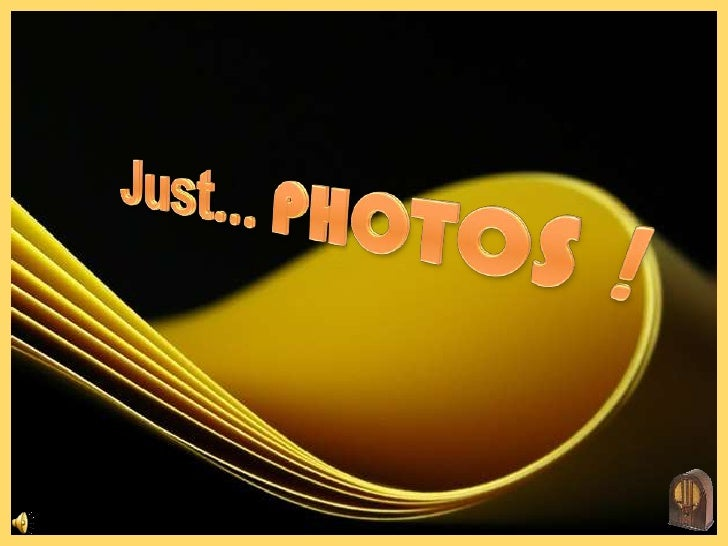 Just... PHOTOS!<br />