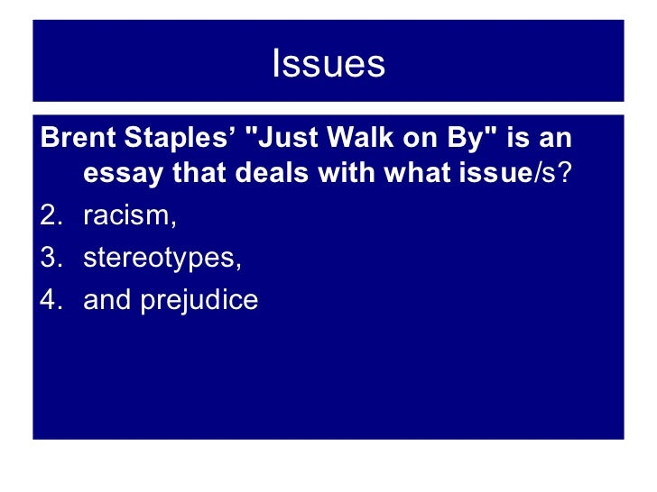 essays on brent staples Looks can be deceiving, a person should not be judged based on how others presume them authors, brent staples, amy tan, judith ortiz, and judy brady.