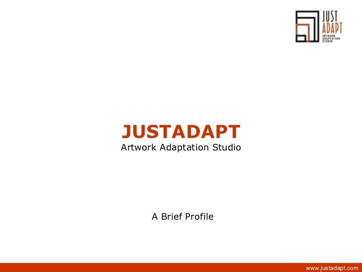 JUSTADAPT Artwork Adaptation Studio A Brief Profile