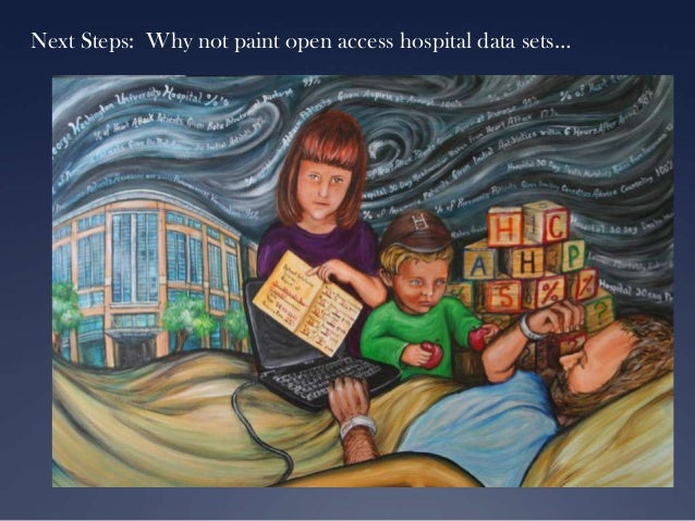 Next Steps: Why not paint open access hospital data sets…