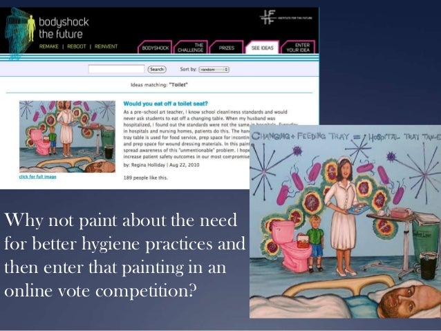 Why not paint about the need for better hygiene practices and then enter that painting in an online vote competition?