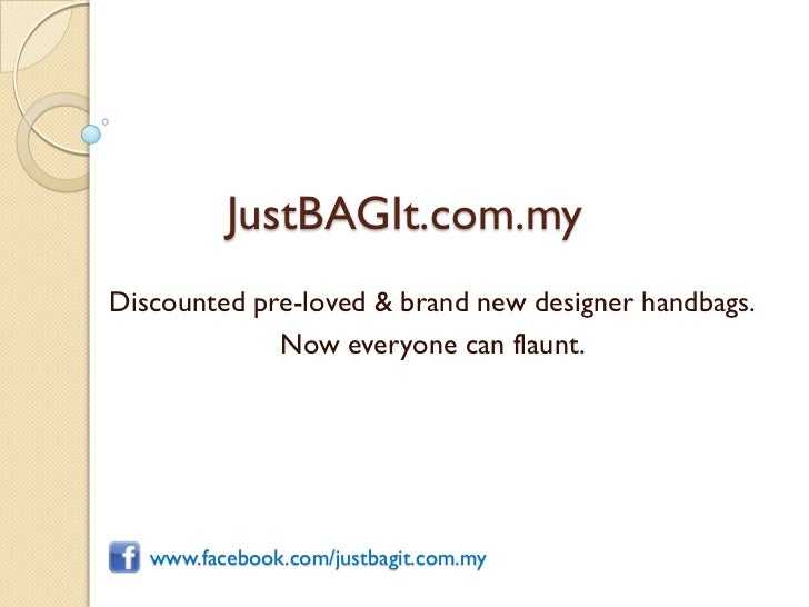 JustBAGIt.com.myDiscounted pre-loved & brand new designer handbags.             Now everyone can flaunt.   www.facebook.co...