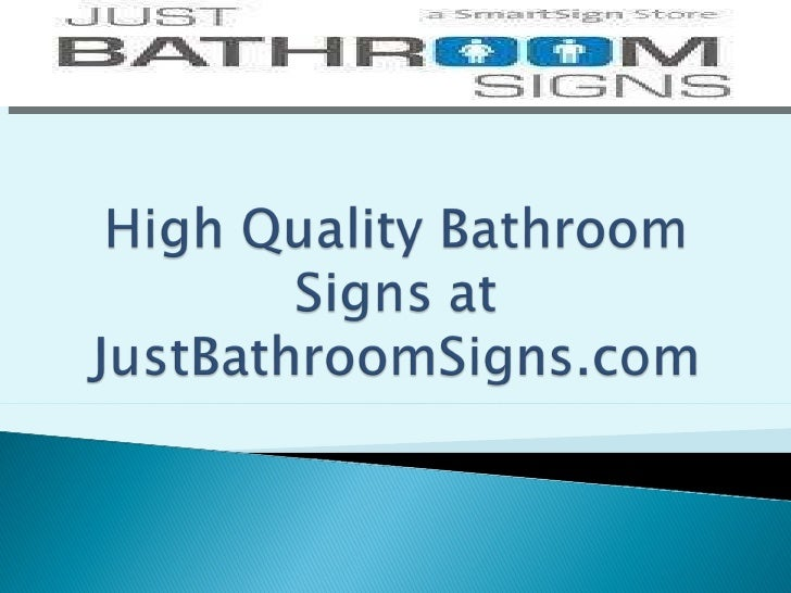 High Quality Bathroom Signs at JustBathroomSigns.com