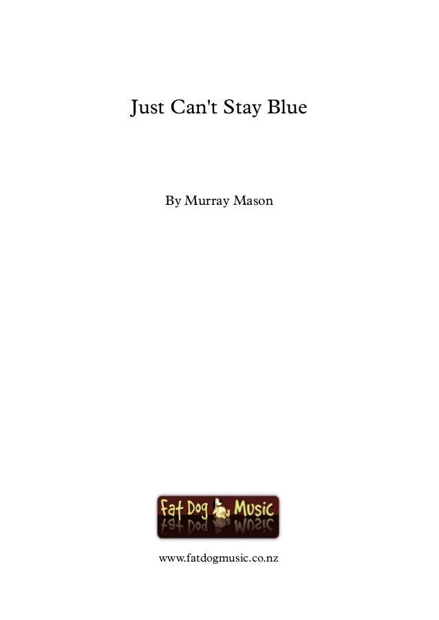 Just Can't Stay Blue By Murray Mason www.fatdogmusic.co.nz