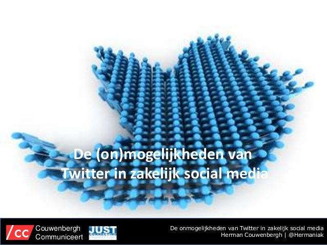 De (on)mogelijkheden van      Twitter in zakelijk social mediaCouwenbergh           De onmogelijkheden van Twitter in zake...