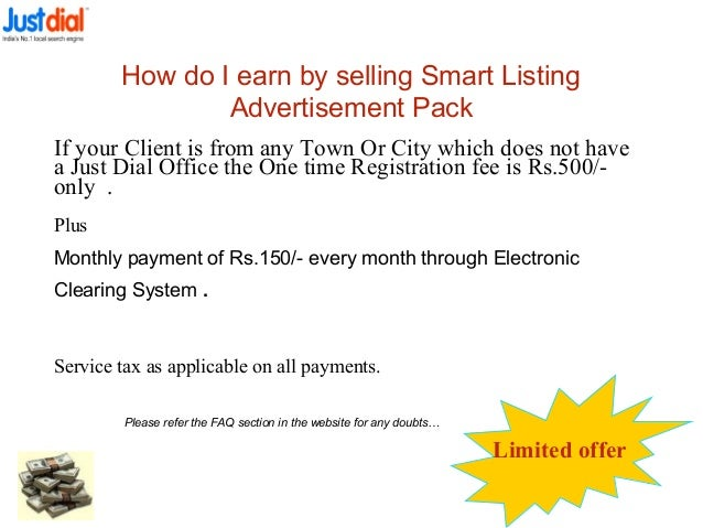 If your Client is from any Town Or City which does not have a Just Dial Office the One time Registration fee is Rs.500/- o...