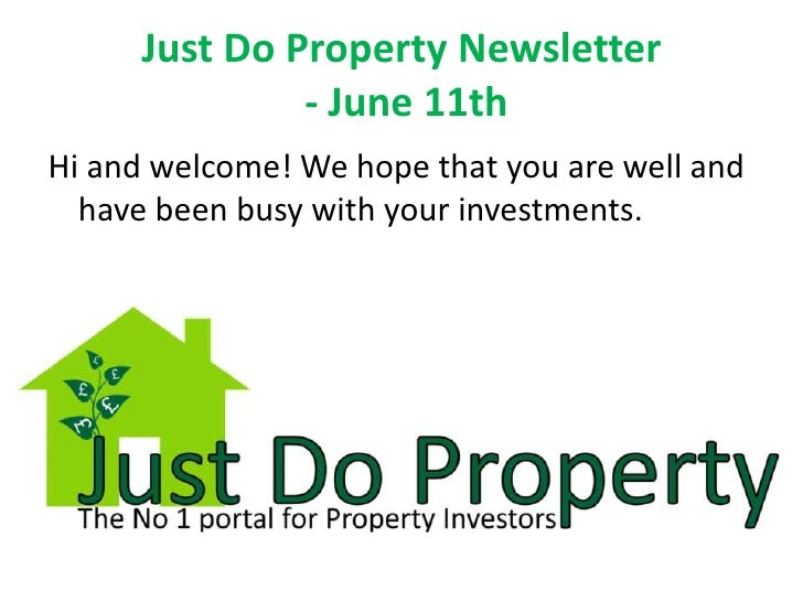 Just Do Property Newsletter - June 11th<br />Hi and welcome! We hope that you are well and have been busy with your invest...