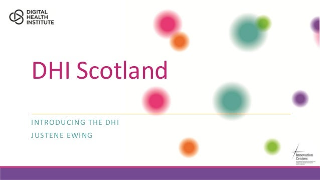 DHI Scotland INTRODUCING THE DHI JUSTENE EWING