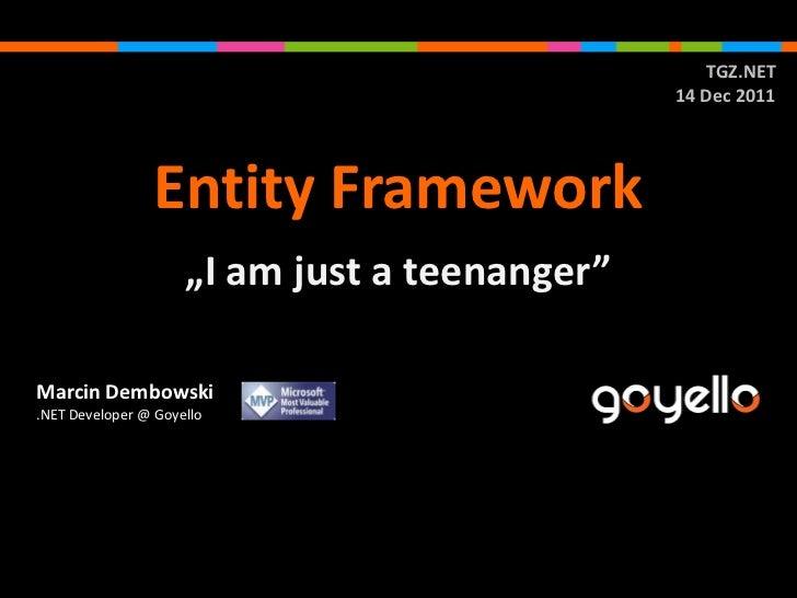 """TGZ.NET                                               14 Dec 2011                Entity Framework                     """"I a..."""