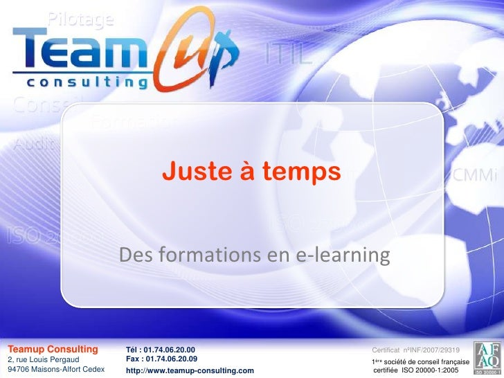 Juste à temps<br /> Des formations en e-learning<br />