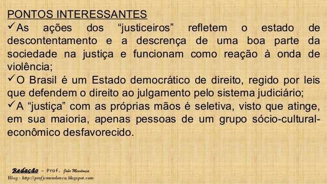 """Redação – Prof. João Mendonça Blog - http://profjcmendonca.blogspot.com PONTOS INTERESSANTES As ações dos """"justiceiros"""" r..."""
