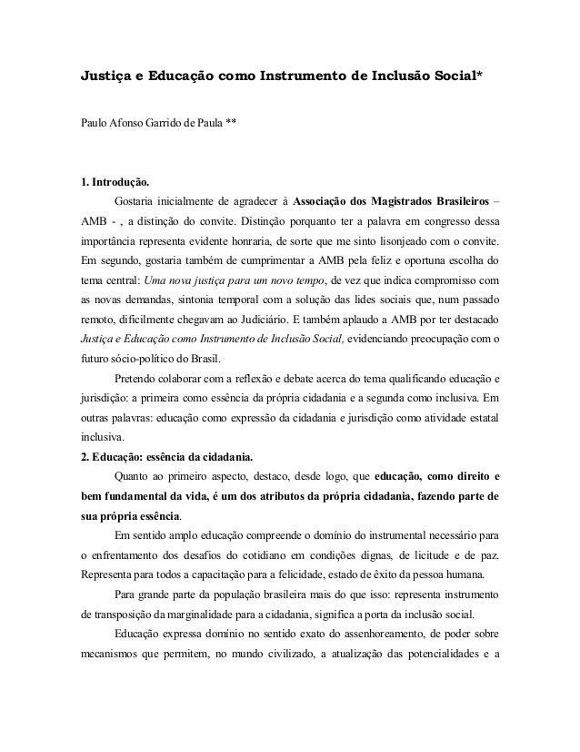 Justiça e Educação como Instrumento de Inclusão Social* Paulo Afonso Garrido de Paula ** 1. Introdução. Gostaria inicialme...