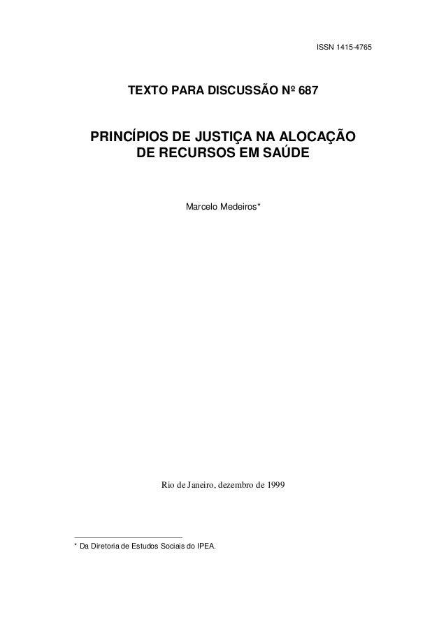 ISSN 1415-4765               TEXTO PARA DISCUSSÃO Nº 687    PRINCÍPIOS DE JUSTIÇA NA ALOCAÇÃO          DE RECURSOS EM SAÚD...