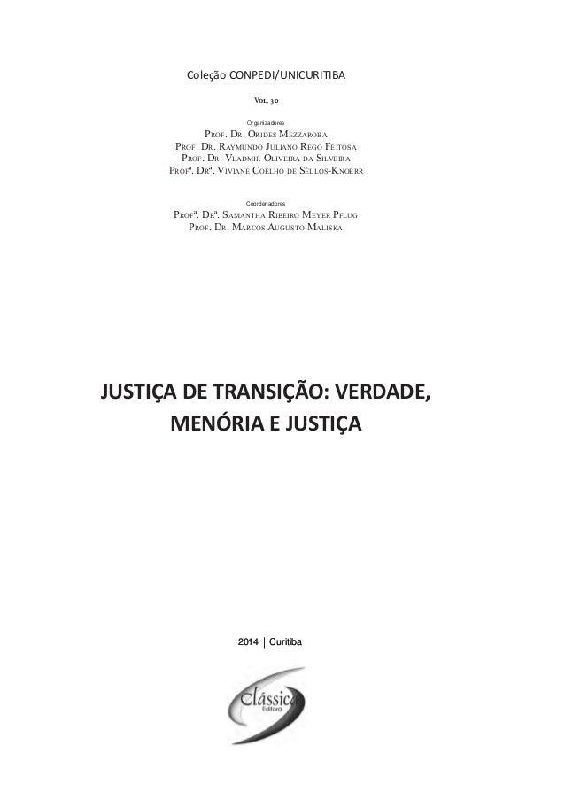 2014 Curitiba Coleção CONPEDI/UNICURITIBA Organizadores Prof. Dr. Orides Mezzaroba Prof. Dr. Raymundo Juliano Rego Feitosa...