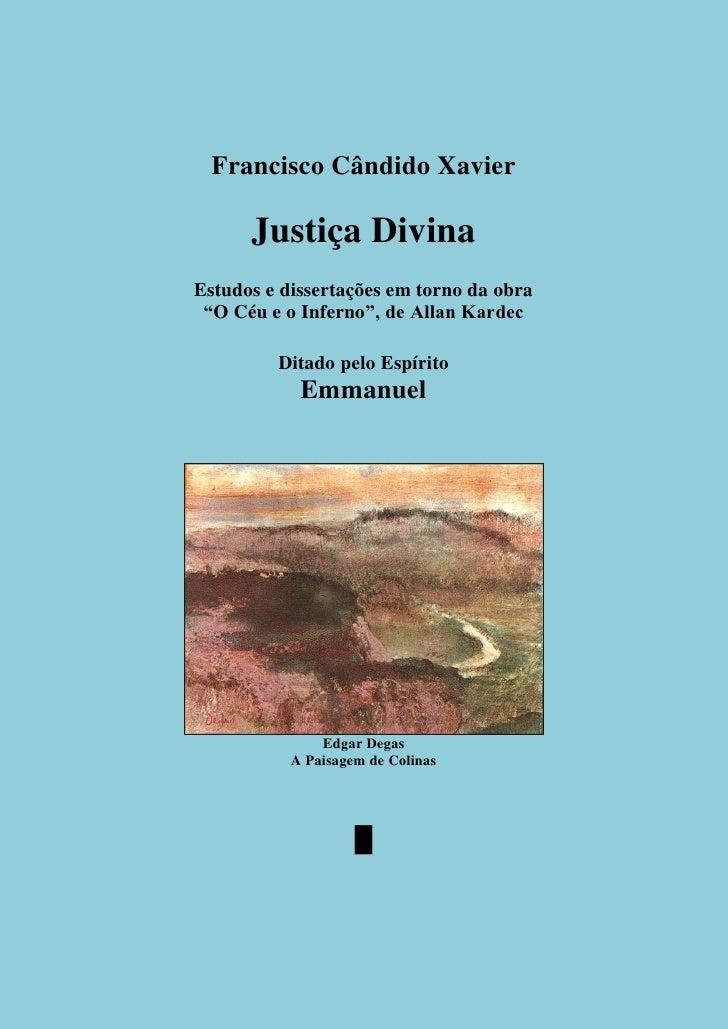 """Francisco Cândido Xavier      Justiça DivinaEstudos e dissertações em torno da obra """"O Céu e o Inferno"""", de Allan Kardec  ..."""