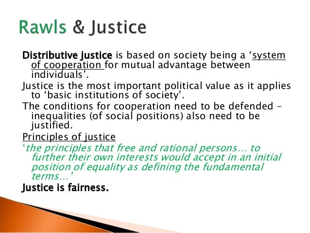 distributive justice These are questions in the realm of distributive justice or resource allocation, and  the discussions that surround them often assume a place for the evaluation of.