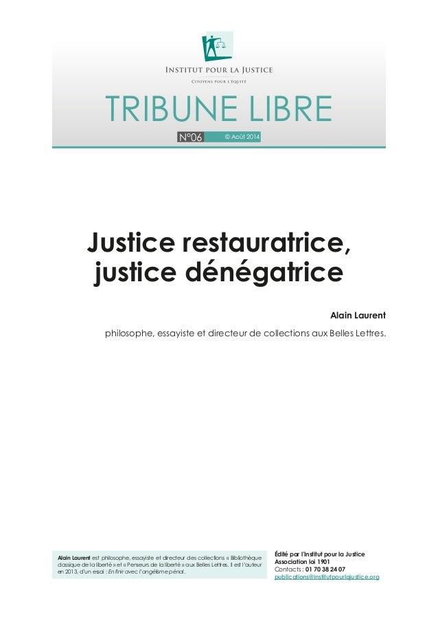 N°06 © Août 2014 Tribune libre Alain Laurent est philosophe, essayiste et directeur des collections « Bibliothèque classiq...
