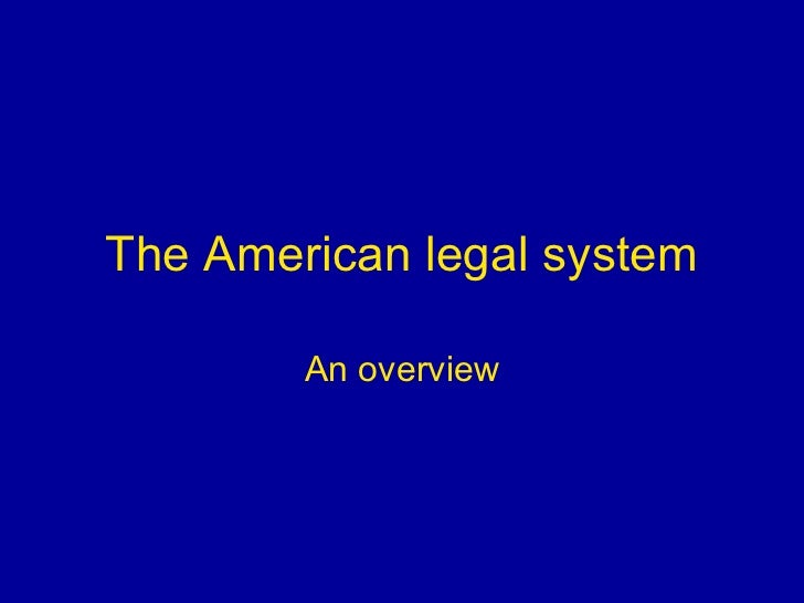 The American legal system        An overview