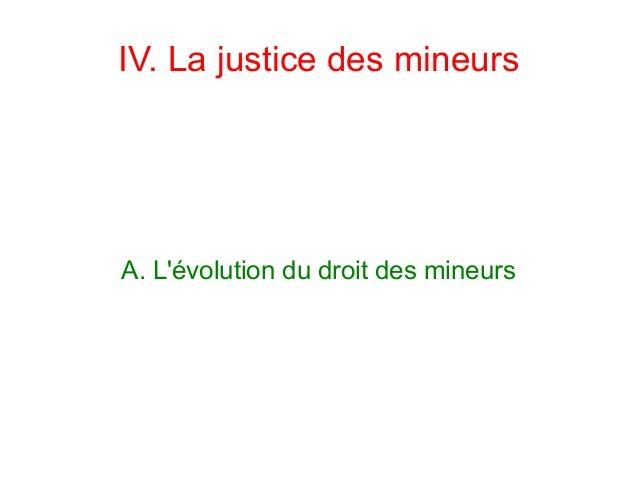 IV. La justice des mineurs  A. L'évolution du droit des mineurs