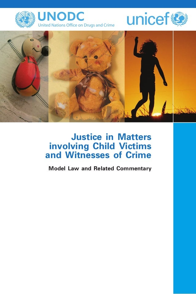 Justice in Matters involving Child Victims and Witnesses of Crime Model Law and Related Commentary