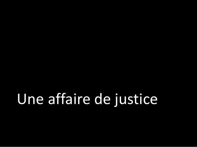 Une affaire de justice