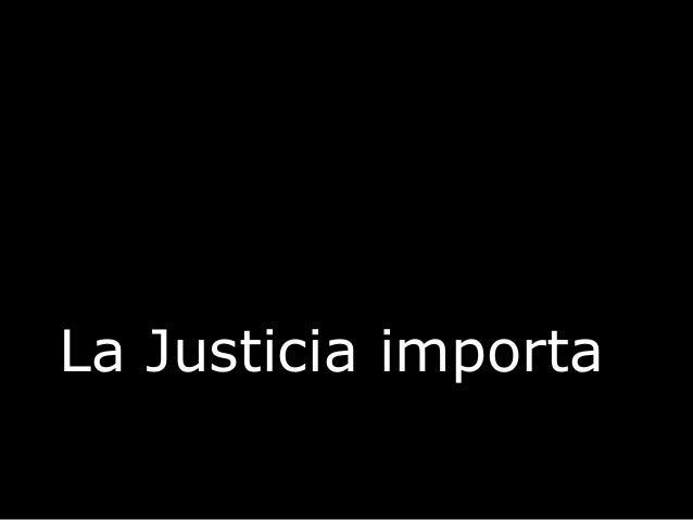 La Justicia importa
