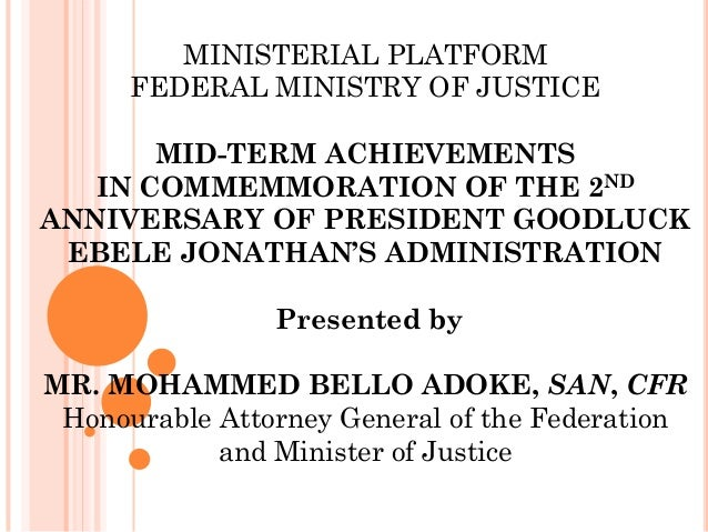 MINISTERIAL PLATFORM FEDERAL MINISTRY OF JUSTICE MID-TERM ACHIEVEMENTS IN COMMEMMORATION OF THE 2ND ANNIVERSARY OF PRESIDE...