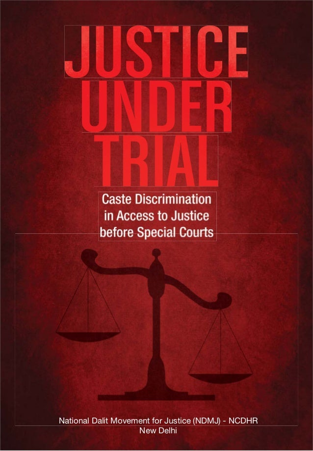 Justice under trial: Caste Discrimination in Access to Justice before…